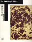 Da Kandinsky a Pollock, la vertigine della non-forma.