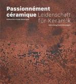 PASSIONNÉMENT CÉRAMIQUE. COLLECTION FRANK NIEVERGELT