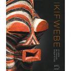 KIFWEBE. UN SIÈCLE DE MASQUES SONGYE ET LUBA