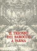 Il trionfo del Barocco a Parma nelle feste farnesiane del 1690.