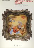 Vittorio Maria Bigari 1692-1776: affreschi, dipinti, disegni.
