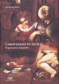 Caravaggio in Sicilia : il percorso smarrito