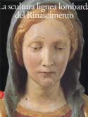 La scultura lignea lombarda del Rinascimento.