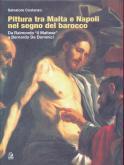 Pittura tra Malta e Napoli nel segno del barocco. Da Raimondo  il Maltese  a Bernardo De Dominici.