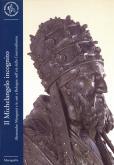 Il Michelangelo incognito. Alessandro Menganti e le arti a Bologna nell'età della Controfirma.