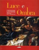 Luce e ombra. Caravaggismo e naturalismo nella pittura toscana del Seicento.