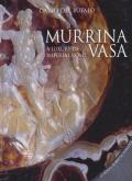 MURRINA VASA. A LUXURY OF IMPERIAL ROME. UN LUSSO DELLA ROMA IMPERIALE