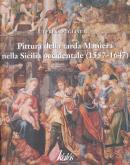 Pittura della tarda Maniera nella Sicilia occidentale (1557-1647)