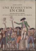 UNE RÉVOLUTION EN CIRE.FRANCESCO ORSO ET LES CABINETS DE FIGURES EN FRANCE