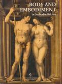 BODY AND EMBODIMENT IN NETHERLANDISH ART.