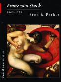Franz von Stuck, Eros & Pathos.