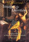 The Brothers Campi. Images & devotion. Religious painting in Sixteenth-Century Lombardy.