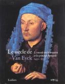 LE SIÈCLE DE VAN EYCK. LE MONDE MÉDITERRANÉEN ET LES PRIMITIFS FLAMANDS, 1430-1530