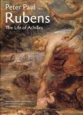 Peter Paul Rubens. The life of Achilles.