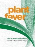 PLANT FEVER - VERS UN DESIGN PHYTO-CENTRÉ