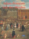 Adam François van der Meulen (1632-1690). Peintre flamand au service de Louis XIV
