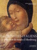 LES PRIMITIFS ITALIENS. LA COLLECTION DU MUSÉE D\