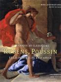 DU BAROQUE AU CLASSICISME - RUBENS, POUSSIN ET LES PEINTRES AU XVIIE SIECLE