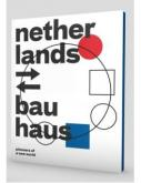 NETHERLANDS - BAUHAUS - PIONEERS OF A NEW WORLD