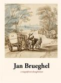 JAN BRUEGHEL - A MAGNIFICENT DRAUGHTSMAN