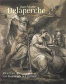 JEAN-MARIE DELAPERCHE (1771-1843). UN ARTISTE FACE AUX TOURMENTS DE L\