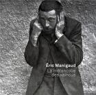ÉRIC MANIGAUD. LA MÉLANCOLIE DES VAINCUS
