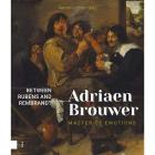 ADRIAEN BROUWER, MASTER OF EMOTIONS