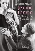 JEANNE LANVIN - UNE GRIFFE, UN DESTIN
