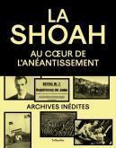 LA SHOAH. AU COEUR DE L\