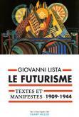 LE FUTURISME : TEXTES ET MANIFESTES 1909-1944