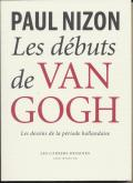 LES DÉBUTS DE VINCENT VAN GOGH - LES DESSINS DE LA PÉRIODE HOLLANDAISE