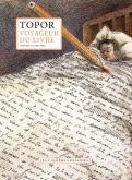 TOPOR VOYAGEUR DU LIVRE VOLUME II (1981-1998)