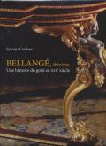 BELLANGÉ, ÉBÉNISTES - UNE HISTOIRE DU GOÛT AU XIXE SIÈCLE
