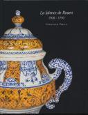 LA FA�ENCES DE ROUEN 1700-1750