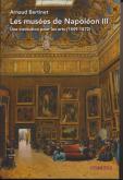 LES MUSÉES DE NAPOLEON III. UNE INSTITUTION POUR LES ARTS (1849-1872)