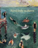 RAOUL DUFY AU HAVRE