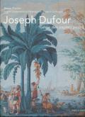 JOSEPH DUFOUR, GÉNIE DES PAPIERS PEINTS