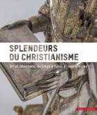 SPLENDEURS DU CHRISTIANISME. ART ET DÉVOTIONS, DE LIÈGE À TURIN, XE - XVIIIE SIÈCLES