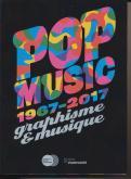 POP MUSIC 1967-2017. GRAPHISME & MUSIQUE