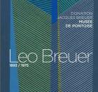 LEO BREUER - 1893-1975. DONATION JACQUES BREUER AU MUSÉE DE PONTOISE