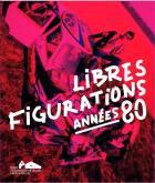 LIBRES FIGURATIONS - ANNÉES 80