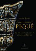 COMPLÈTEMENT PIQUÉ. LE FOL ART DE L\