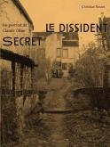 LE DISSIDENT SECRET - UN PORTRAIT DE CLAUDE OLLIER