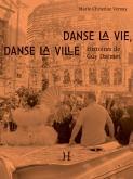DANSE LA VIE, DANSE LA VILLE - HISTOIRES DE GUY DARMET