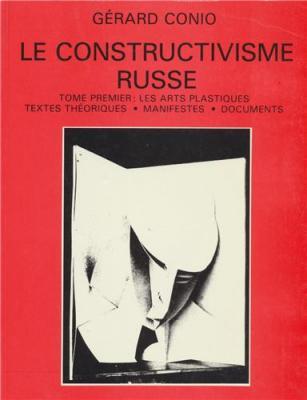 le-constructivisme-russe-tome-1-le-constructivisme-dans-les-arts-plastiques
