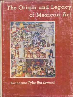 the-origin-and-legacy-of-mexican-art
