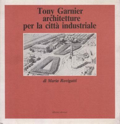 tony-garnier-architetture-per-la-citta-industriale-