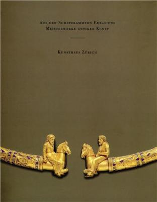 aus-den-schatzkammern-eurasiens-meisterwerke-antiker-kunst-kunsthaus-zurich
