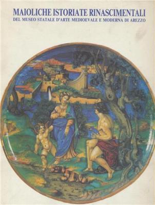 maioliche-istoriate-rinascimentali-del-museo-statale-d-arte-medioevale-e-moderna-di-arezzo-
