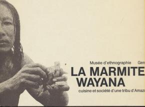 la-marmite-wayana-cuisine-et-societe-d-une-tribu-d-amazonie